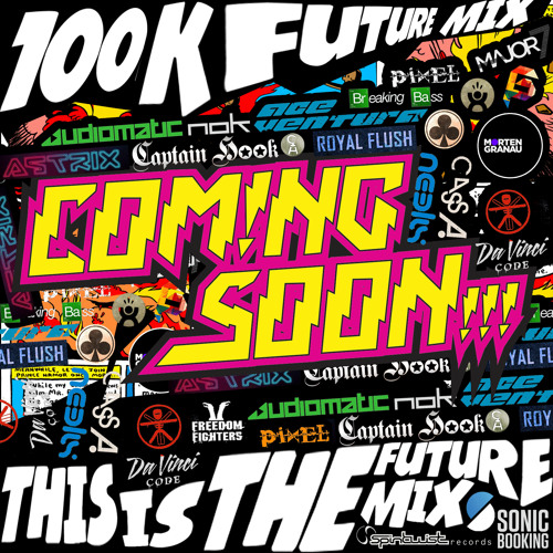 "100K - ""This is the FUTURE"" MIX"