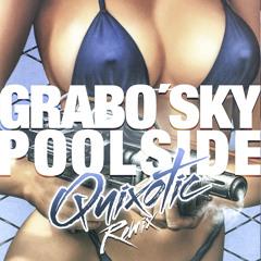 Grabo'sky - Poolside (Quixotic Remix)