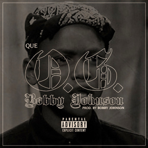 """""""QUE"""" (O.G. Bobby Johnson)"""