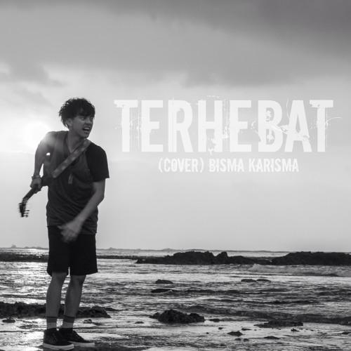 BISMA KARISMA - Terhebat (Coboy Junior cover)