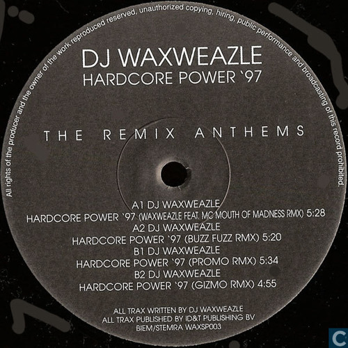 Waxweazle - Hardcore Power '97 (Waxweazle Feat. Da Mouth of Madness Remix)