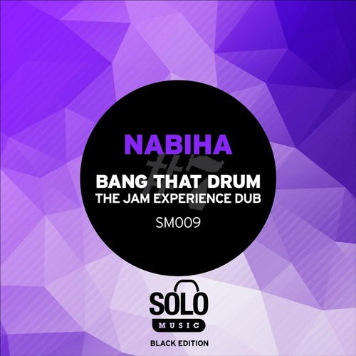 OUT NOW: Nabiha - Bang That Drum (The Jam Experience Dub)