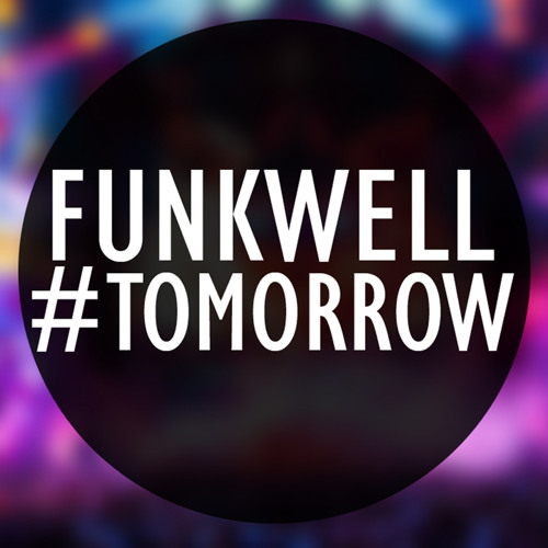 Funkwell - Tomorrow (Original Mix) 2014