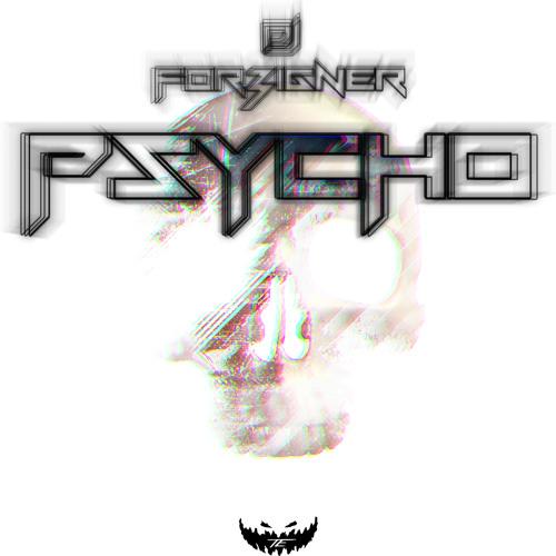 DJ FOR3IGNER - Psycho (Original Mix)