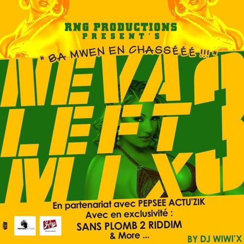 Dj Wiwi'x - Neva Left Mix 3 - RNG Productions