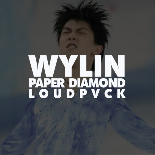 WYLIN by Paper Diamond & LOUDPVCK