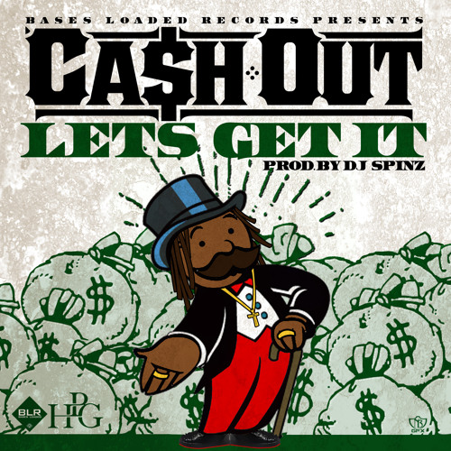 Ca$h Out- Let's Get It (Prod By DJ Spinz)