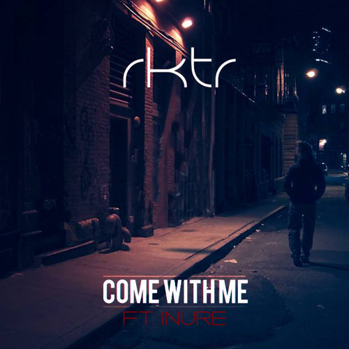 Come With Me Ft. Inure
