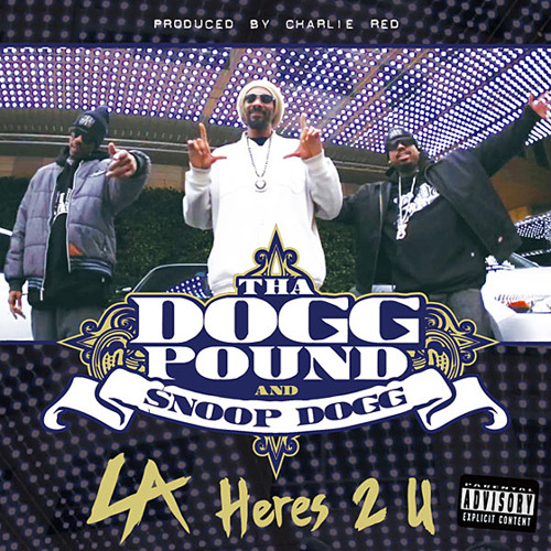 THA DOGG POUND - L.A  (HERE'S 2 U) FT. SNOOP DOGG - DJ RAZE & GOON KID RMX