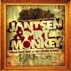 Jantsen & Dirt Monkey-