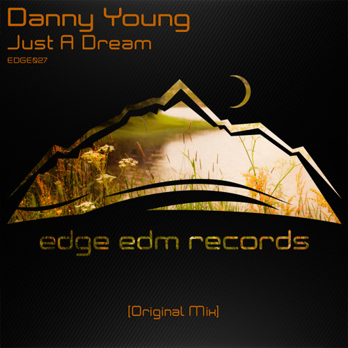 Danny Young - Just A Dream (Original Mix) [OUT NOW!]