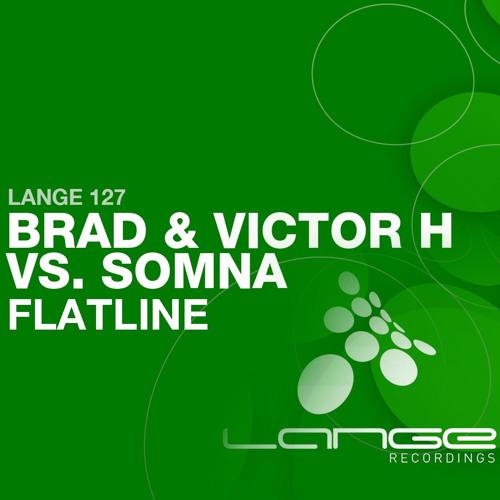 Brad & Victor H vs Somna - Flatline *Out on March 10, 2014*