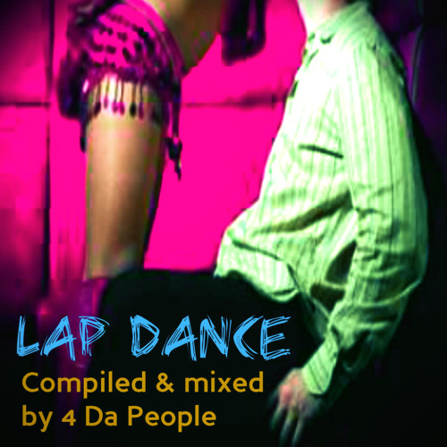 Lap Dance - Compiled & mixed by 4 Da People