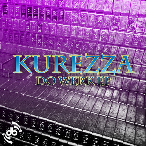 Do Werk by Kurezza