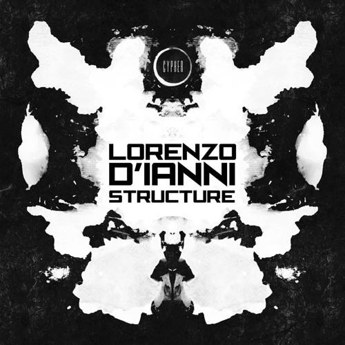 Lorenzo D'Ianni - Structure (Original Mix) [Cypher]