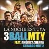3BALLMTY - La Noche Es Tuya Ft. Gerardo Ortíz, América Sierra (DJ Alacranero Intro 134 BPM)