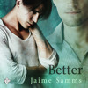 Audiobook Sample of Better by Jaime Samms