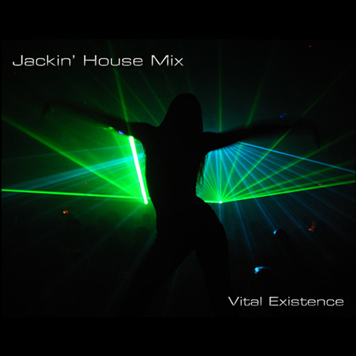 Vital Existence - Jackin' House Mix DL --> http://www.mediafire.com/?pcpa5fys6ab0y0s
