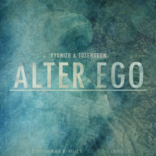 vyonizr & Tozensoon - Alter Ego