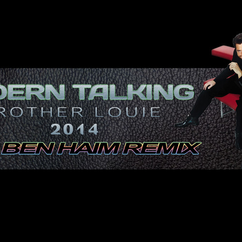Modern Talking Brother Louie 2014 ▶ Modern Talking Brother