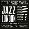 JAZZ LONDON - FUTURE SWING STORIES / BY JINJAHBLAESS - FREE DOWNLOAD