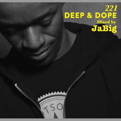 Sexy & Soulful House Music DJ Mix by JaBig - DEEP & DOPE 221