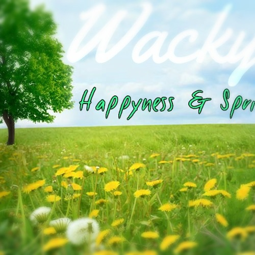 Wacky D - Happyness & Spring Fever