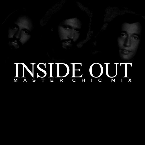 Inside Out (Master Chic Mix) (Let your comment if you like this track, please)