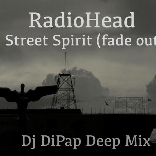 RadioHead - Street Spirit (DiPap Deep Mix){Free Download)