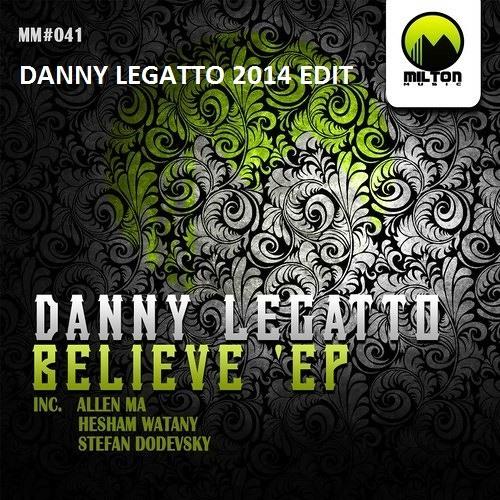 Danny Legatto - Believe (Danny Legatto 2014 Edit) [FREE DOWNLOAD]