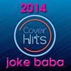 JOKE BABA COVER HITS 2014