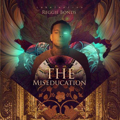 Reggie Bonds – The Miseducation LP (Deluxe Version)