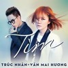 Tìm - Truc Nhan & Van Mai Huong