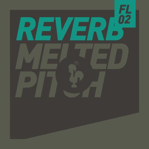Reverb - Melted Pitch (Original Mix)