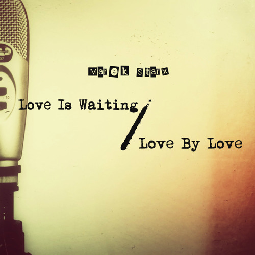 Love Is Waiting / Love By Love