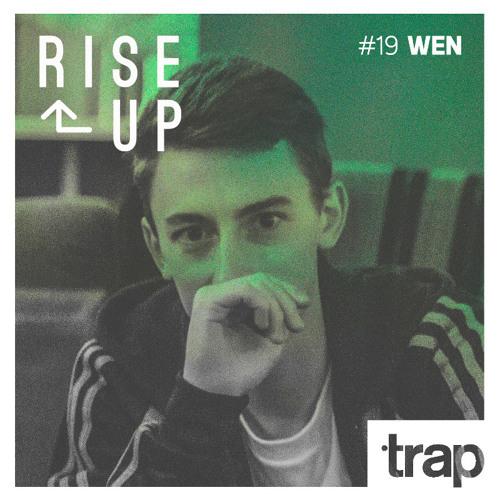 Trap Magazine Presents... Rise Up #019 - WEN