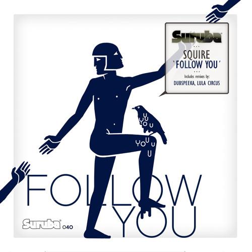 3. Squire - Follow you (dubspeeka Remix). SURUBA040