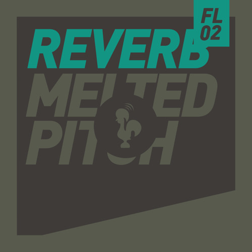 Reverb - Melted Pitch [FL02]