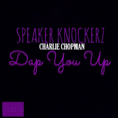 Speaker Knockerz - Dap You Up (Chopped)
