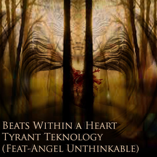 Beats Within A Heart -Feat (Angel Unthinkable)Prod Tyrant Teknology.mp3