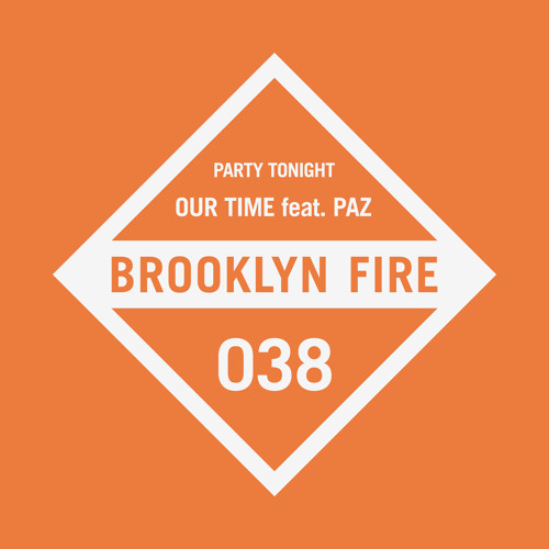 Our Time - Party Tonight feat. PAZ (BF038)