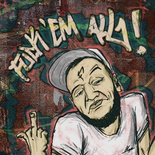 Mill - Fuck Em All (prod. By Juan Calderon)