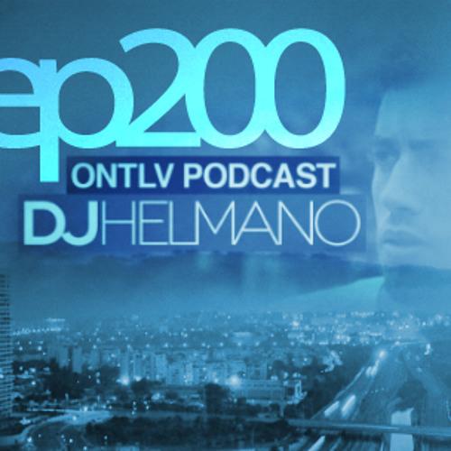 ONTLV PODCAST - Trance From Tel-Aviv - Episode 200 - Mixed By DJ Helmano
