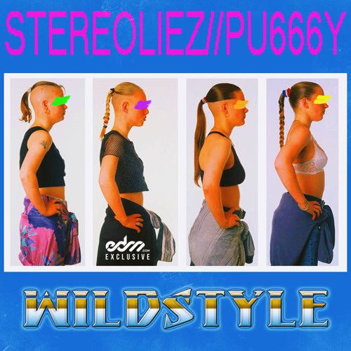 Wildstyle by Stereoliez & PU666Y - EDM.com Exclusive