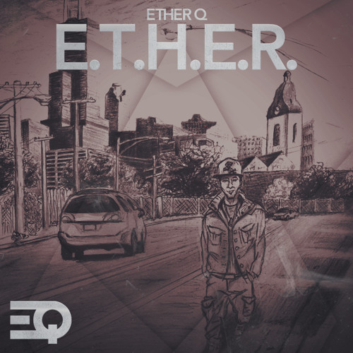 Ether Q - E.T.H.E.R (Debut Mixtape) (Hosted by OfficiallyIce)