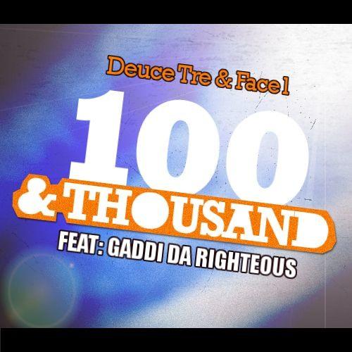 100 & Thousand Ft. Gaddi Da Righteous & Face1