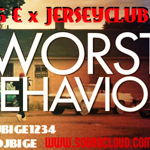 DJ BIG E -WORST BEHAVIOR X JERSEYCLUBx2014