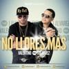 No Llores Mas - Valentino Feat. J Alvarez