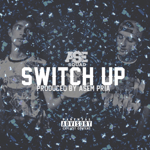 Switch Up (Prod. By Asem Pria)