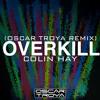 Colin Hay - Overkill (Oscar Troya Remix)